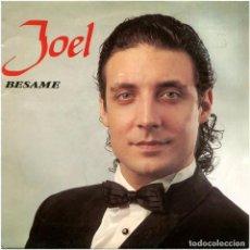 Discos de vinilo: JOEL – BÉSAME (PERET) - SG SPAIN 1991- PDI 10.2529 - XX FESTIVAL DE LA OTI. Lote 86928824