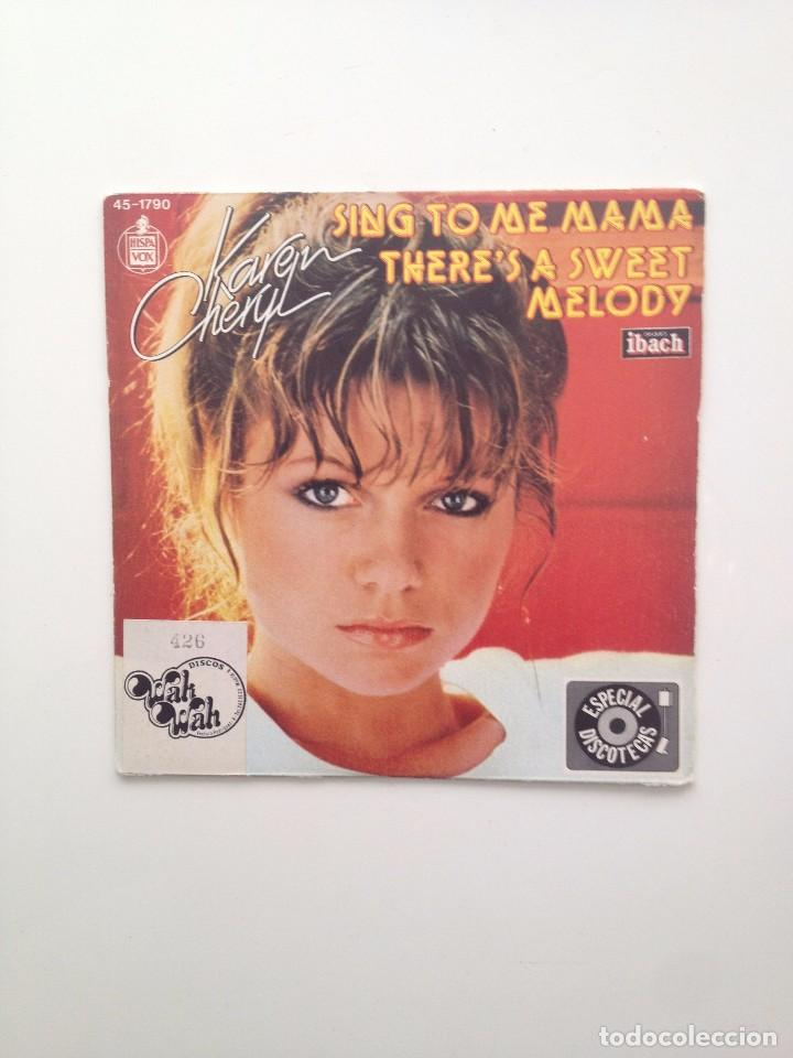 KAREN CHERYL: SING TO ME MAMA+THERE´S A SWEET MELODY/HISPAVOX/SPAIN (Música - Discos - Singles Vinilo - Pop - Rock - Extranjero de los 70)