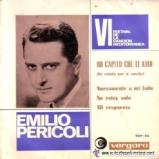 Discos de vinilo: EMILIO PERICOLI - HO CAPITO CHE TI AMO - VI FESTIVAL CANCION MEDITERRANEA 1964 - EP VERGARA. Lote 86991312