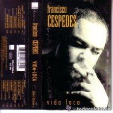 Discos de vinilo: FRANCISCO CESPEDES - VIDA LOCA - CASETE, 1997. Lote 87020912
