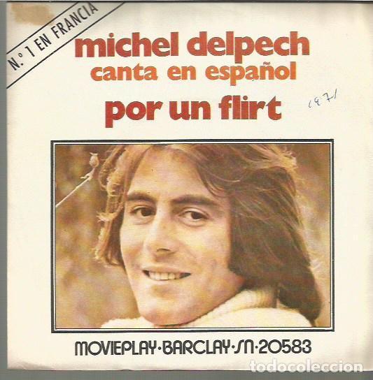 MICHEL DELPECH EN ESPAÑOL SINGLE SELLO MOVIEPLAY AÑO 1971 EDITADO EN ESPAÑA, (Música - Discos - Singles Vinilo - Canción Francesa e Italiana)