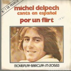 Disques de vinyle: MICHEL DELPECH EN ESPAÑOL SINGLE SELLO MOVIEPLAY AÑO 1971 EDITADO EN ESPAÑA, . Lote 87031408