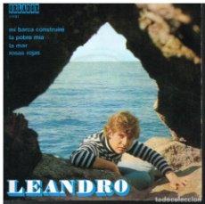 Discos de vinilo: LEANDRO - MI BARCA CONSTRUIRÉ / LA POBRE MÍA / LA MAR / ROSAS ROJAS - EP 1971. Lote 87058232