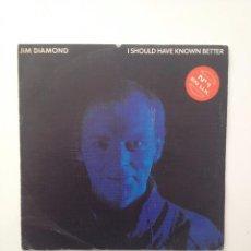 Discos de vinilo: JIM DIAMOND: I SHOULD HAVE KNOWN BETTER 1984. Lote 87066288