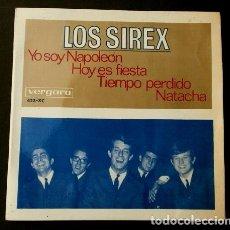 Discos de vinilo: LOS SIREX (EP. 1966) YO SOY NAPOLEON - HOY ES FIESTA (BUEN ESTADO) TIEMPO PERDIDO - NATACHA. Lote 87092756