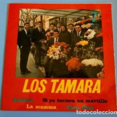 Discos de vinilo: LOS TAMARA (EP. 1964) AMERICA - LA MAMMA - SI YO TUVIERA UN MARTILLO - CHIN CHIN (MUY BUEN ESTADO). Lote 87096476