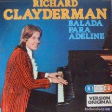 Discos de vinilo: RICHARD CLAYDERMAN - BALADA PARA ADELINE. Lote 87103168