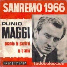 Discos de vinilo: PLINIO MAGGI : SINGLE 1966 BELTER 07-244 , SAN REMO 66, EDICIÓN ESPAÑOLA, MUY RARO. Lote 87121084