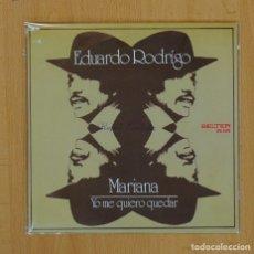 Discos de vinilo: EDUARDO RODRIGO - MARIANA / YO ME QUIERO QUEDAR - SINGLE. Lote 87154902