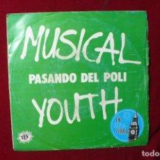 Discos de vinilo: MUSICAL YOUTH / PASANDO DEL POLI / GIVE LOVE A CHANCE / MCA RECORDSB-104694 / 1982, ESPAÑA.. Lote 87169244