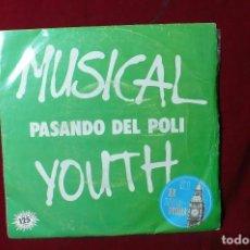Discos de vinilo: MUSICAL YOUTH / PASANDO DEL POLI / GIVE LOVE A CHANCE / MCA RECORDSB-104694 / 1982, ESPAÑA.. Lote 87169404