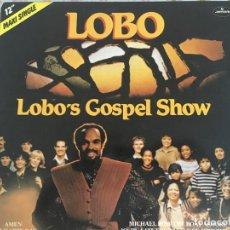 Discos de vinilo: 12 MAXI-LOBO-LOBO'S GOSPEL SHOW. Lote 87169424