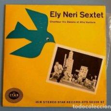 Discos de vinilo: ELY NERI SEXTET (EP. 1961) NEL TUO SORRISSO, ARRIVEDERCI AMORE - VIC DAIANO ET AFRO VENTURA -. Lote 87182276