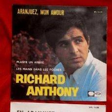 Discos de vinilo: RICHARD ANTHONY (LOTE 2 EPS 1967) ARANJUEZ MON AMOUR - EN ARANJUEZ CON TU AMOR -ESPAÑOL-FRANCES. Lote 87187172