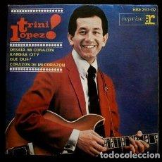 Discos de vinilo: TRINI LOPEZ (SINGLE HV 1964) - DESATA MI CORAZON - KANSAS CITY - WHAT'D I SAY. Lote 87190408