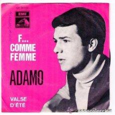 Discos de vinilo: ADAMO - F... COMME FEMME / VALSE D'ETE - SINGLE FRANCE. Lote 268874309