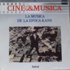 Discos de vinilo: CINE & MUSICA 5 LA MUSICA DE LA EPOCA KANE. Lote 87213788