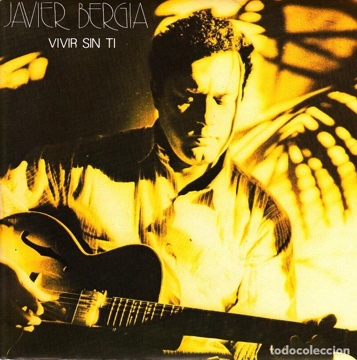 JAVIER BERGIA - VIVIR SIN TI + AUSENCIA SINGLE SPAIN PROMO 1985 EXCELLENT CONDITION (Música - Discos - Singles Vinilo - Grupos Españoles de los 70 y 80)