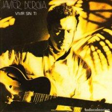 Discos de vinilo: JAVIER BERGIA - VIVIR SIN TI + AUSENCIA SINGLE SPAIN PROMO 1985 EXCELLENT CONDITION. Lote 87227336