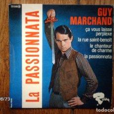 Discos de vinilo: GUY MARCHAND - LA PASSIONNATA + ÇA VOUS LAISSE PERPLEXE + LE CHANTEUR DE CHARME +LA RUE SAINT-BENOIT. Lote 87229208