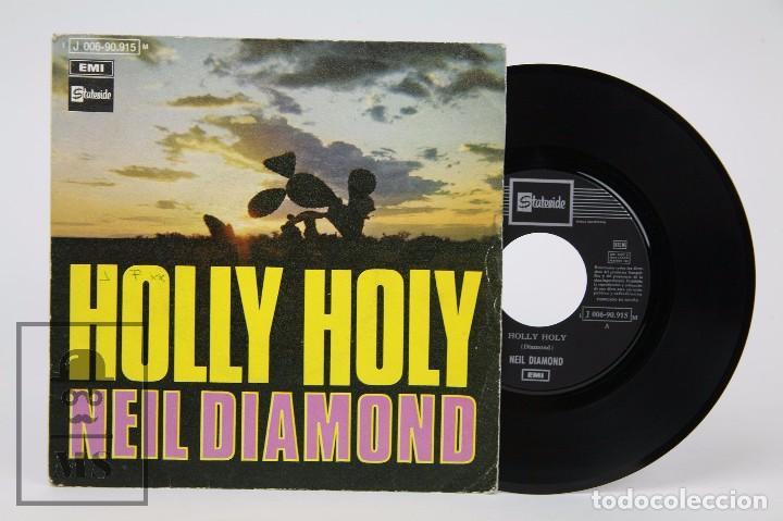 DISCO SINGLE DE VINILO - NEIL DIAMOND. HOLLY HOLY - EMI, 1969 (Música - Discos - Singles Vinilo - Pop - Rock - Extranjero de los 70)
