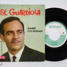 Discos de vinilo: DISCO SINGLE DE VINILO - JOSÉ GUARDIOLA. DAME FELICIDAD / DAME LA MANO Y CORRE - VERGARA, 1963. Lote 87230484