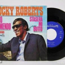 Discos de vinilo: DISCO SINGLE DE VINILO - ROCKY ROBERTS. SONO TREMENDO / STASERA MI BUTTO - VERGARA, 1968. Lote 87230984