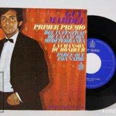Discos de vinilo: DISCO SINGLE DE VINILO - GUY MARDEL. PRIMER PREMIO IX FESTIVAL CANCIÓN MEDITERRÁNEA - HISPAVOX, 1967. Lote 87231120