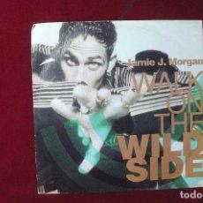 Discos de vinilo: JAMIE J. MORGAN 7 WALK ON THE WILDSIDE/ EPIC PROMOCIONAL / 1990, ESPAÑA.. Lote 87259072