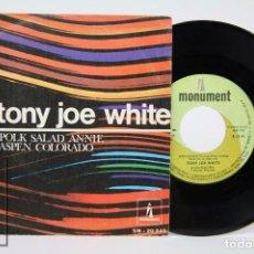 Discos de vinilo: DISCO SINGLE DE VINILO - TONY JOE WHITE. POLK SALAD ANNIE / ASPEN COLORADO - MONUMENT, 1969. Lote 87289992