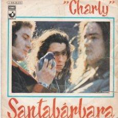 Discos de vinilo: SINGLE SANTABÁRBARA. CHARLY. 1973. DISCO PROBADO Y BIEN. CARPETA UN POCO ROTA. Lote 87298256