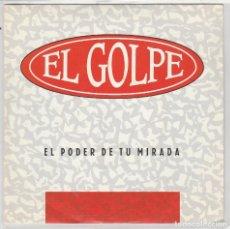 Dischi in vinile: EL GOLPE / EL PODER DE TU MIRADA (SINGLE PROMO 1992). Lote 87301312