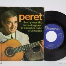 Discos de vinilo: DISCO EP DE VINILO - PERET. CLAVO Y MARTILLO / LAMENTO GITANO - DISCOPHON, 1965. Lote 87301352