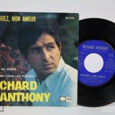 Discos de vinilo: DISCO SINGLE DE VINILO - RICHARD ANTHONY. ARANJUEZ, MON AMOUR - EMI / ODEON, 1967. Lote 87302540