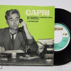 Discos de vinilo: DISCO SINGLE DE VINILO - JOAN CAPRI. DE MADRID A BARCELONA, EN TERCERA - VERGARA, 1962. Lote 87306968
