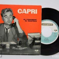 Discos de vinilo: DISCO SINGLE DE VINILO - JOAN CAPRI. EL CASAMENT / EL NAUFRAG - VERGARA, 1961. Lote 87307204