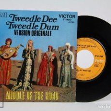 Discos de vinilo: DISCO SINGLE DE VINILO - TWEEDLE DEE TWEEDLE DUM. MIDDEL OF THE ROAD - FRANCIA. Lote 87321440