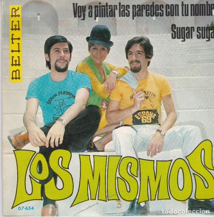 SINGLE LOS MISMOS VOY A PINTAR LAS PAREDES. 1969. DISCO PROBADO Y BIEN (Música - Discos - Singles Vinilo - Grupos Españoles 50 y 60)