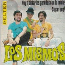 Discos de vinilo: SINGLE LOS MISMOS VOY A PINTAR LAS PAREDES. 1969. DISCO PROBADO Y BIEN. Lote 87321464