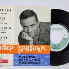 Discos de vinilo: DISCO EP DE VINILO - JOSEP GUARDIOLA. SE'N VA ANAR / PAU. V FESTIVAL CANÇÓ MEDITERRÁNEA - 1963. Lote 87322520