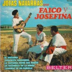 Discos de vinilo: SINGLE FAICO Y JOSEFINA. JOTAS NAVARRAS. EL GUITARRO. DISCO PROBADO Y BIEN, SEMINUEVO. Lote 87327832