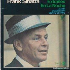 Discos de vinilo: SINGLE FRANK SINATRA, EXTRAÑOS EN LA NOCHE. 1966. DISCO PROBADO Y BIEN. CARÁTULA PINTADA, VER FOTOS.. Lote 87330144