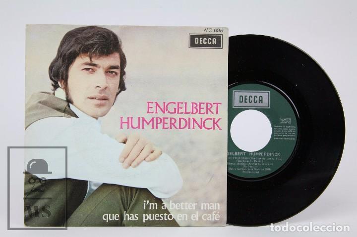 DISCO SINGLE DE VINILO - ENGELBERT HUMPERDINK. I'M A BETTER MAN - DECCA / COLUMBIA, 1969 (Música - Discos - Singles Vinilo - Pop - Rock - Extranjero de los 70)