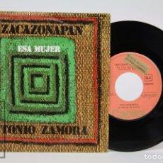 Discos de vinilo: DISCO SINGLE DE VINILO - ANTONIO ZAMORA. ZACAZONAPAN / ESA MUJER - EMI / CAPITOL, 1974. Lote 87338320