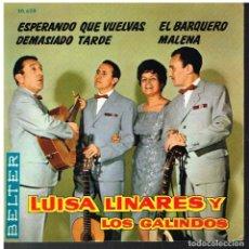 Discos de vinilo: LUISA LINARES Y LOS GALINDOS - ESPERANDO QUE VUELVAS / DEMASIADO TARDE + 2 - EP 1962. Lote 87369048