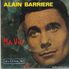 Discos de vinilo: SINGLE ALAIN BARRIERE. MA VIE. 1964, DISCO COMPROBADO Y AUDIBLE, EN ESTADO NORMAL. Lote 87372160
