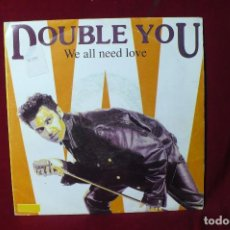 Discos de vinil: DOUBLE YOU / WE ALL NEED LOVE / WE ALL NEED LOVE (ACAPPELLA) / BLANCO Y NEGRO / BNS-327/ 1992.. Lote 87373408