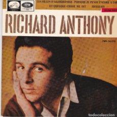 Discos de vinilo: SINGLE RICHARD ANTHONY. LES FILLES D'AUJOURD'HUI. 1965. DISCO PROBADO Y BIEN. NUNCA EN TC. Lote 87374252