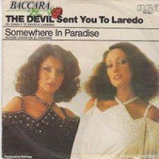 Discos de vinilo: SINGLE BACCARA. THE DEVIL SENT YOU TO LAREDO. 1978. DISCO PROBADO Y EN ESTADO NORMAL. Lote 87376556