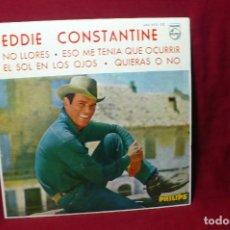 Discos de vinilo: EDDIE CONSTANTINE/NO LLORE /ESO ME TENIA QUE OCURRIR /EL SOL EN LOS OJOS /QUIERAS O NO /PHILIPS 1963. Lote 87387884